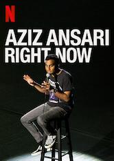 Search netflix Aziz Ansari: RIGHT NOW