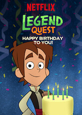 Search netflix Legend Quest: Happy Birthday to You!