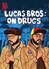 Search netflix Lucas Brothers: On Drugs