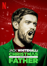 Search netflix Jack Whitehall: Christmas with My Father