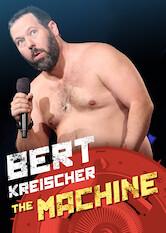 Search netflix Bert Kreischer: The Machine