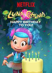 Search netflix Luna Petunia: Happy Birthday to You!