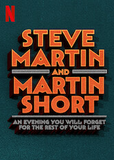 Search netflix Steve Martin and Martin Short: An Evening You Will Forget for the Rest of Your Life