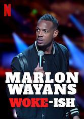 Search netflix Marlon Wayans: Woke-ish