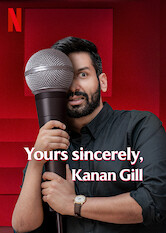 Search netflix Yours Sincerely, Kanan Gill