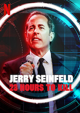Search netflix Jerry Seinfeld: 23 Hours To Kill