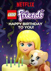 Search netflix LEGO: Friends: Happy Birthday to You!