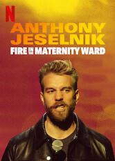 Search netflix Anthony Jeselnik: Fire in the Maternity Ward