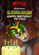 Search netflix All Hail King Julien: Happy Birthday to You!