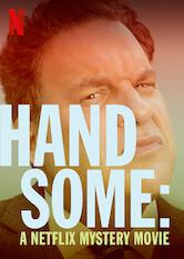 Search netflix Handsome: A Netflix Mystery Movie