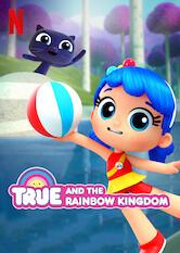 Search netflix True and the Rainbow Kingdom