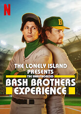 Search netflix The Lonely Island Presents: The Unauthorized Bash Brothers Experience