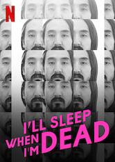 Search netflix I'll Sleep When I'm Dead