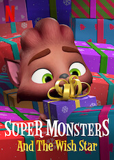 Search netflix Super Monsters and the Wish Star