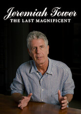 Search netflix Jeremiah Tower: The Last Magnificent