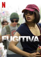 Search netflix Fugitiva