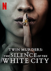 Search netflix Twin Murders: the Silence of the White City