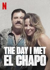 Search netflix The Day I Met El Chapo