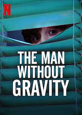 Search netflix The Man Without Gravity