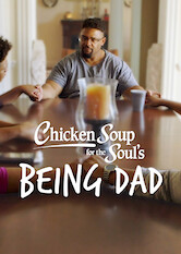 Search netflix Chicken Soup for the Soul's Being Dad