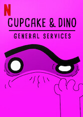 Search netflix Cupcake and Dino - General Services