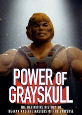Search netflix The Power of Grayskull: The Definitive History of He-Man and the Masters of the Universe
