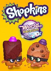 Search netflix Shopkins: World Vacation