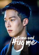 Search netflix Come and Hug Me