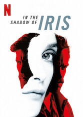Search netflix In the Shadow of Iris
