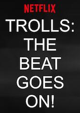 Search netflix Trolls: The Beat Goes On!