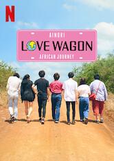 Search netflix Ainori Love Wagon: African Journey