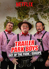 Search netflix Trailer Park Boys: Out of the Park: Europe