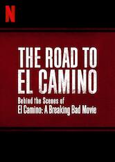 Search netflix The Road to El Camino: Behind the Scenes of El Camino: A Breaking Bad Movie