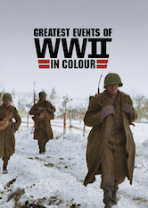 Search netflix Greatest Events of WWII in Colour