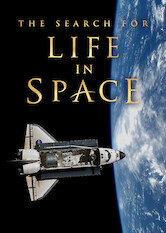 Search netflix The Search for Life in Space