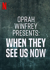 Search netflix Oprah Presents When They See Us Now