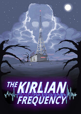 Search netflix The Kirlian Frequency