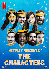 Search netflix Netflix Presents: The Characters