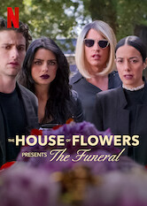 Search netflix The House of Flowers Presents: The Funeral