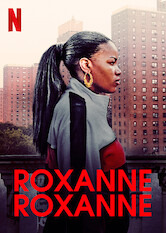 Search netflix Roxanne Roxanne