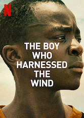 Search netflix The Boy Who Harnessed the Wind