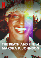Search netflix The Death and Life of Marsha P. Johnson