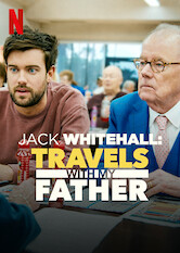 Search netflix Jack Whitehall: Travels with My Father