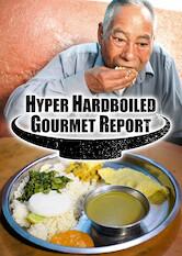 Search netflix Hyper HardBoiled Gourmet Report