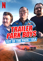 Search netflix Trailer Park Boys: Out of the Park: USA