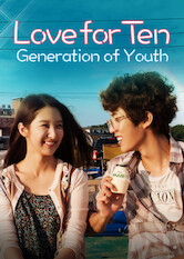 Search netflix Love for Ten: Generation of Youth