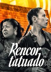 Search netflix Rencor tatuado