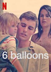 Search netflix 6 Balloons