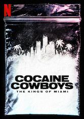 Search netflix Cocaine Cowboys: The Kings of Miami