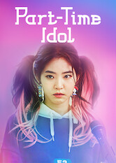 Search netflix Part-Time Idol